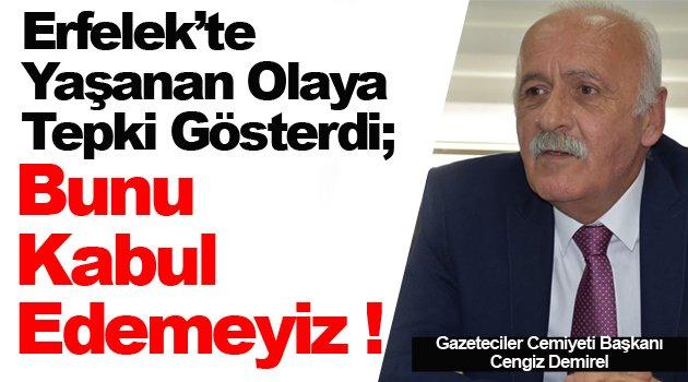Başkan Demirel; Basının engellenmesi ters algıya sebep olur !