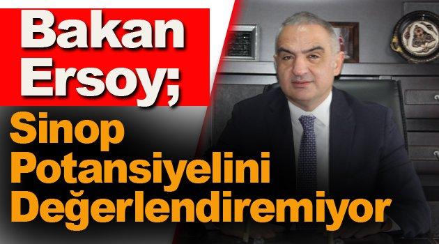 Bakan Ersoy'dan Sinop İçin Turizm Özeleştirisi !