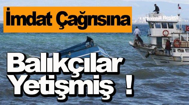 Balıkçıları Meslektaşları Kurtardı !