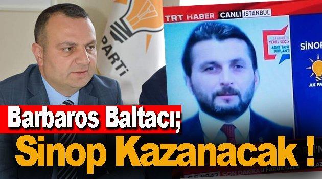 Barbaros Baltacı; Başkan Ali Çöpcü Olacak !