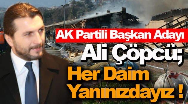 Başkan Adayı Ali Çöpcü'den Yangın Sonrası Mesaj