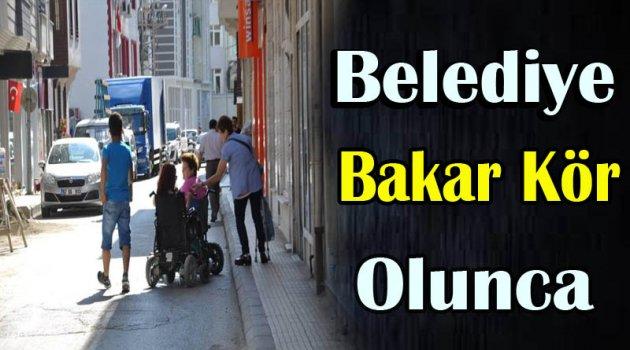 Belediye Bakar Kör Olursa !!!