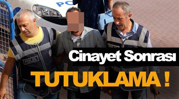 Gözaltına alınan maktulün komşusu tutuklandı