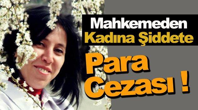 Kadına Şiddetin Bedeli 2 Bin Lira !