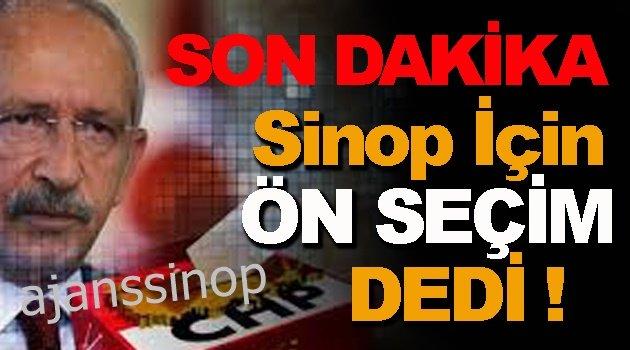 """Kılıçdaroğlu Sinop İçin """"Ön Seçim"""" Dedi !"""