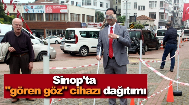 """Sinop'ta """"gören göz"""" cihazı dağıtımı"""