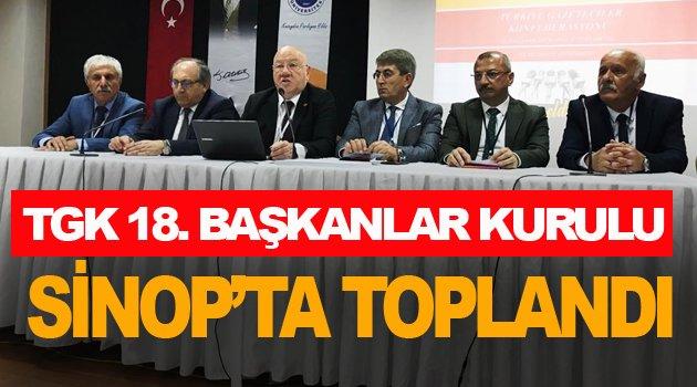 TGK 18. BAŞKANLAR KURULU SİNOP'TA TOPLANDI