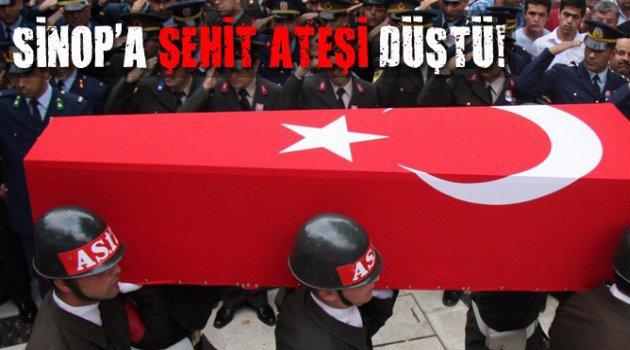 Sinop'a şehit ateşi düştü.