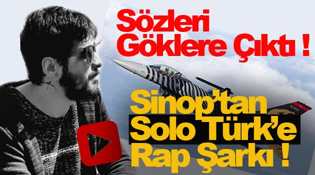Sinop'tan Solo Türk'e Muhteşem Klip !