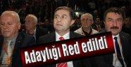 Kemal Albayrak'ın  Adaylık Başvurusu Kabul Edilmedi !!!