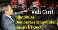 Vali Cirit; Sinoplular Demokrasi Sınavından Başarı İle Geçti
