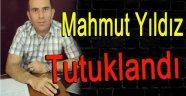 Mahmut Yıldız Tutuklandı