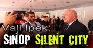 Vali İpek; Sinop Silent City !