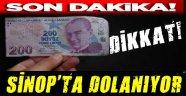 Sinop Esnafına Sahte 200'lük Banknot!