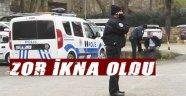 Polis Zor İkna Etti