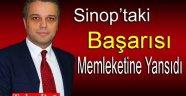 SİNOP'TAKİ BAŞARISI MEMLEKETİNE YANSIDI