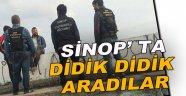 Sinop'ta Didik Didik Aradılar!