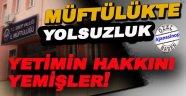 Sinop Müftülüğünde YOLSUZLUK Furyası!