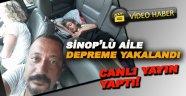 Sinop'lu aile depreme yakalandı