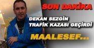 Dekan Murat Sezgin Trafik Kazası Geçirdi