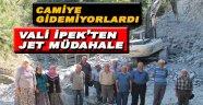 Köylünün Cami Ulaşım Sorununa Vali İpek'ten Jet Müdahale