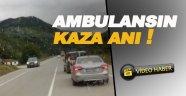 Ambulansın kaza anı amatör kamerada