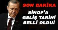 Erdoğan'ın Sinop'a geliş tarihi belli oldu!