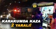 Karakum yolunda trafik kazası 2 yaralı!