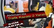 AKLİMAN'DA TRAFİK KAZASI 2 YARALI