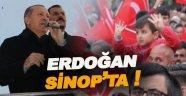 Cumhurbaşkanı Erdoğan Sinop'ta!