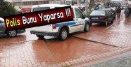 POLİS BUNU YAPARSA !!!