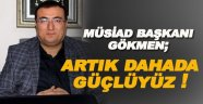 MÜSİAD Sinop Şube Başkanı Gökmen; Türkiye ekonomisi geçmiş yıllara oranla çok daha güçlü