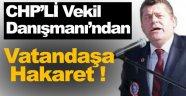 CHP'Li Vekil Danışmanı Acun'dan Vatandaşa Hakaret !