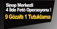 Sinop merkezli 9 İlde FETÖ/PDY operasyonu