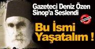 Cumhuriyet Tarihinin İlk Başkanı Sinop Milletvekili Şerif Beyin İsmi Yaşatılmalı !