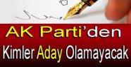 AK Parti'den Kimler Aday Olamayacak !!!