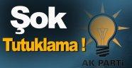 AK Parti'de Şok Tutuklama !