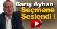 CHP Sinop İl Başkanı Barış Ayhan 'Söz Sende' Aracılığı İle Seçmene Seslendi
