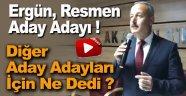 Ayhan Ergün Resmen Aday Adayı !