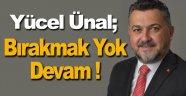 """AK Parti Aday Adayı Ünal; """"Durmak yok"""""""