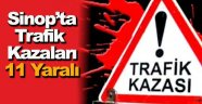 Sinop'ta trafik kazaları: 11 yaralı