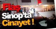 Sinop'ta cinayet: 1 ölü