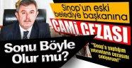 Sinop'ta bir Belediye Başkanına daha yargı yolu gözüktü !