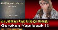 VALİ ÇETİNKAYA; GEREĞİ YAPILACAK !!!