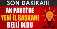 AK Parti İl Başkanı Belli Oldu !