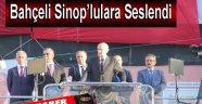 DEVLET BAHÇELİ SİNOP'LULARA SESLENDİ