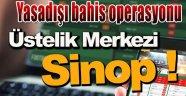 Sinop merkezli yasa dışı bahis operasyonu