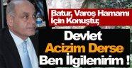 Batur; Devlet Yapamam Derse Ben İlgilenirim !
