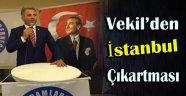 Vekil'den İstanbul Çıkartması