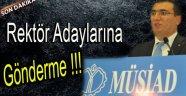 MÜSİAD'DAN REKTÖR ADAYLARINA GÖNDERME!!!